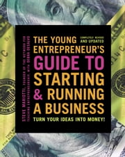 The Young Entrepreneur's Guide to Starting and Running a Business - Turn Your Ideas into Money! ebook by Steve Mariotti