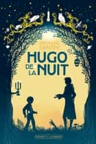Hugo de la nuit ebook by Bertrand Santini