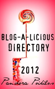 Blog-A-Licious Directory 2012 ebook by Pandora Poikilos