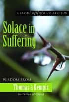 Solace in Suffering ebook by Thomas