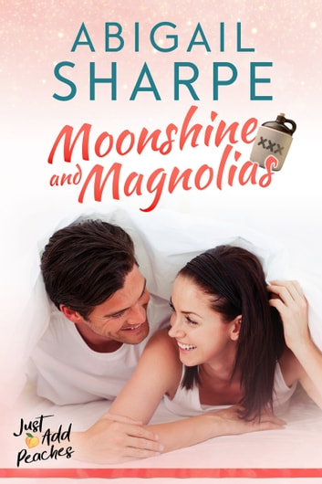 Moonshine and Magnolias ebook by Abigail Sharpe