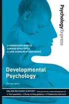 Psychology Express: Developmental Psychology (Undergraduate Revision Guide) ebook by Penney Upton,Dr Dominic Upton