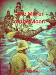 The Mirror of the Moon ebook by Mark Aitchison