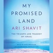 My Promised Land - The Triumph and Tragedy of Israel audiobook by Ari Shavit