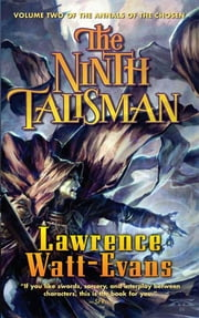 The Ninth Talisman - Volume Two of The Annals of the Chosen ebook by Lawrence Watt-Evans