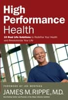 High Performance Health ebook by Dr. James Rippe