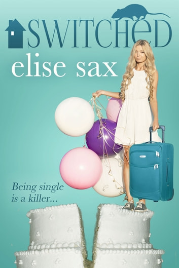 Switched (A Humorous Romantic Mystery) ebook by Elise Sax