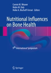 Nutritional Influences on Bone Health - 9th International Symposium ebook by