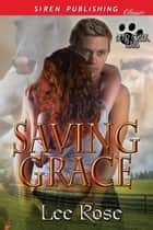 Saving Grace ebook by Lee Rose