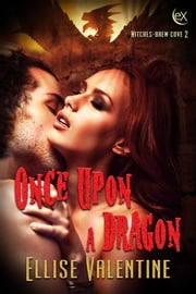 Once Upon A Dragon ebook by Ellise Valentine