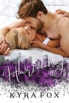 Harmony: A Dare to Desire Novel ebook by Kyra Fox
