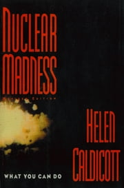 Nuclear Madness: What You Can Do ebook by Helen Caldicott