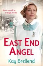 East End Angel ebook by Kay Brellend