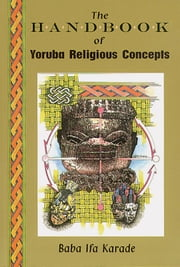 The Handbook Yoruba Religious Concepts ebook by Kobo.Web.Store.Products.Fields.ContributorFieldViewModel