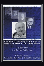 Evangelical Bible Doctrine - Articles in Honor of Dr. Mal Couch ebook by Dr. Keith Sherlin