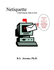 Netiquette - eMail Etiquette, Rules, and Style ebook by Robert Jerome