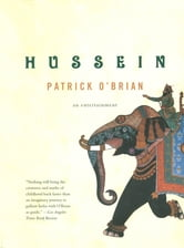 Hussein: An Entertainment ebook by Patrick O'Brian