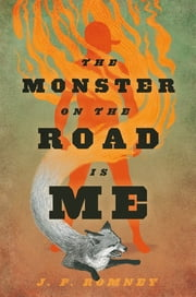 The Monster on the Road Is Me ebook by JP Romney