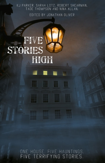 Five Stories High ebook by Tade Thompson,Sarah Lotz