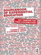 Sourcebook of Experiential Education - Key Thinkers and Their Contributions ebook by Thomas E. Smith, Clifford E. Knapp
