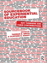 Sourcebook of Experiential Education - Key Thinkers and Their Contributions ebook by