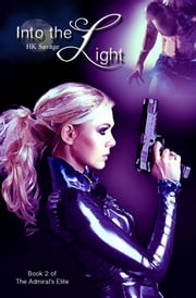 Into the Light ebook by HK Savage