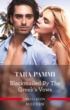 Blackmailed By The Greek's Vows ebook by Tara Pammi