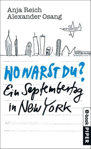 Wo warst Du? - Ein Septembertag in New York eBook by Alexander Osang,Anja Reich