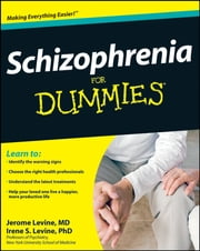 Schizophrenia For Dummies ebook by Jerome Levine,Irene S. Levine