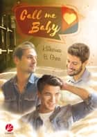 Call me Baby eBook by Katharina B. Gross
