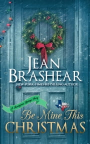 Be Mine This Christmas - A Sweetgrass Springs Novella 電子書籍 by Jean Brashear