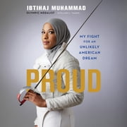 Proud - My Fight for an Unlikely American Dream audiobook by Ibtihaj Muhammad