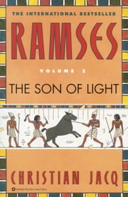 Ramses: The Son of Light - Volume I ebook by Christian Jacq
