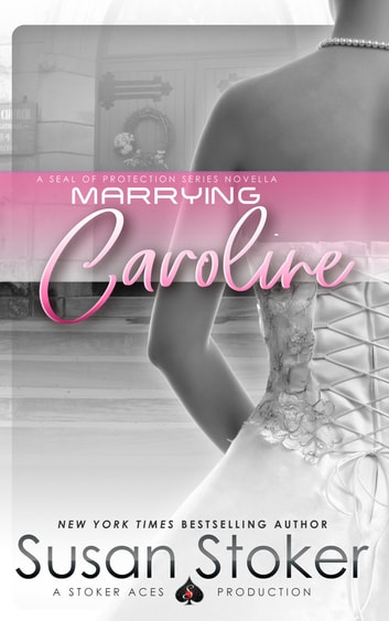 Marrying Caroline - Navy SEAL/Military Romance ebook by Susan Stoker