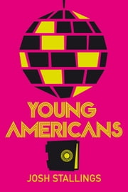 Young Americans eBook by Josh Stallings