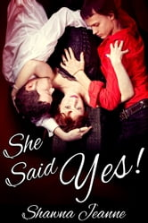 She Said Yes! ebook by Shawna Jeanne