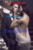 Stay With Me - Stay With Me, #1 ebook by Erica Storm