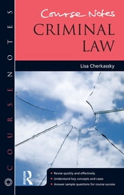 Course Notes: Criminal Law ebook by Lisa Cherkassky