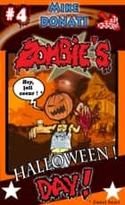 Zombie's Halloween day ! ebook by Mike Donati