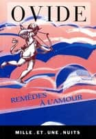 Remèdes à l'amour ebook by Ovide