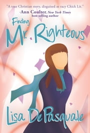 Finding Mr. Righteous ebook by Lisa De Pasquale
