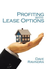 Profiting with Lease Options ebook by Dave Ravindra