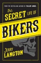 The Secret Life of Bikers ebook by Jerry Langton