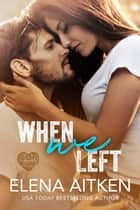 When We Left eBook by Elena Aitken