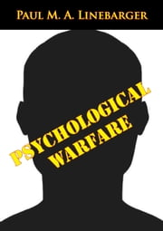 Psychological Warfare ebook by Paul M. A. Linebarger