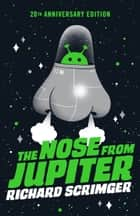 The Nose from Jupiter ebook by Richard Scrimger