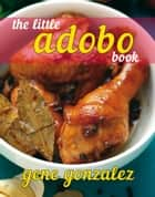 The Little Adobo Book ebook by Gene Gonzalez