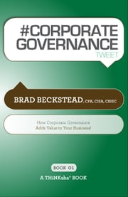 #CORPORATE GOVERNANCE tweet Book01 ebook by Brad Beckstead