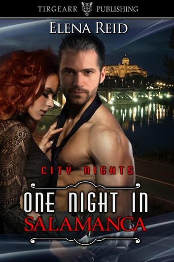 One Night in Salamanca ebook by Elena Reid