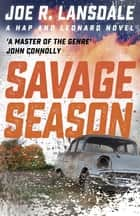 Savage Season - Hap and Leonard Book 1 ebook by Joe R. Lansdale
